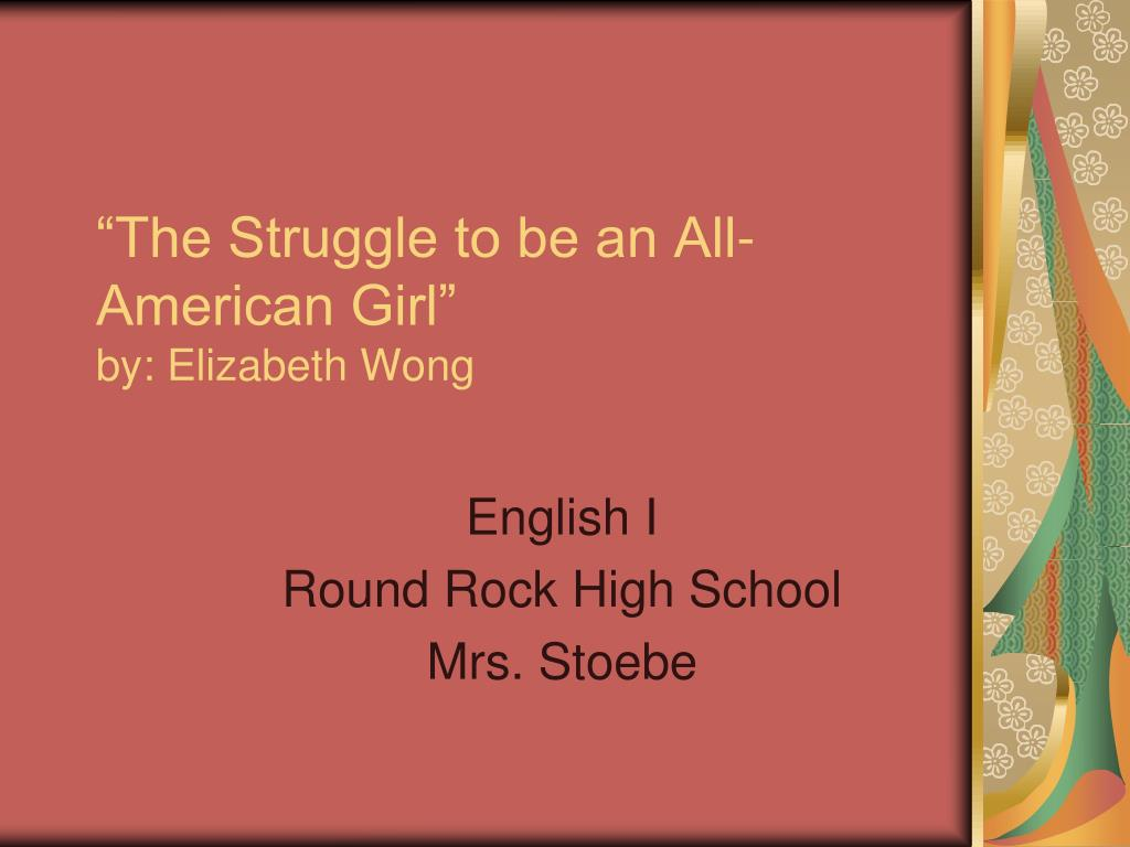 the struggle to be an all american girl by elizabeth wong l.