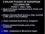 2 major phases of european colonialism