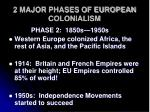 2 major phases of european colonialism4