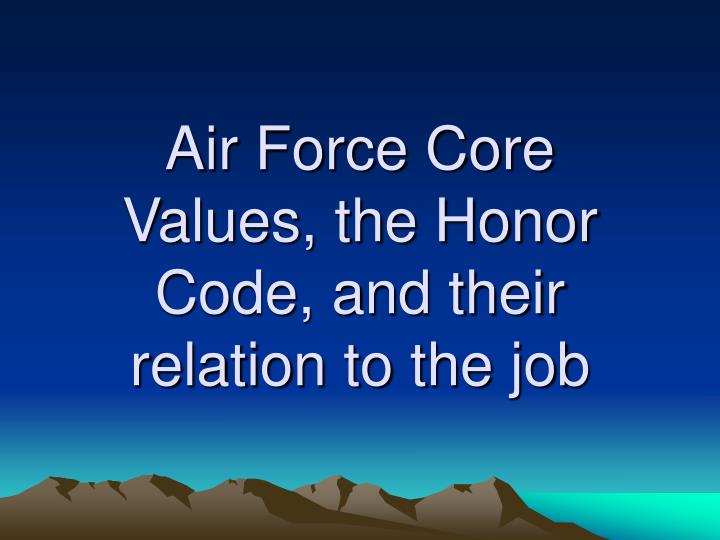 """an analysis of the armys core values and code of honor Section 3 – at the core of culture, the army ethic 11 the heart of the army: the ethic 11  the privilege and honor of service, camaraderie, and the status of membership in an ancient,  us code, section 3062 (a): """"it is the intent of congress to provide an army that is capable, in conjunction with the other armed services, of."""