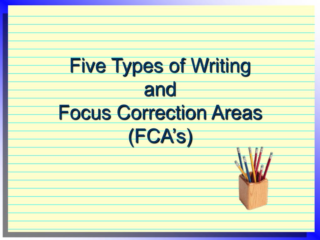 five types of writing and focus correction areas fca s l.