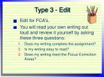 type 3 edit