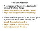strain or distortion