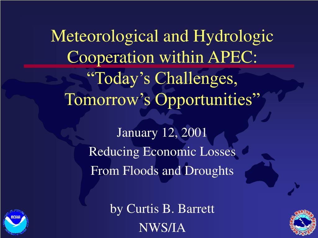 meteorological and hydrologic cooperation within apec today s challenges tomorrow s opportunities l.
