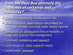 does the tool box promote the right mix of certainty and flexibility