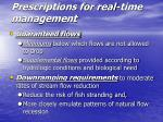 prescriptions for real time management