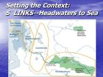 setting the context 5 links headwaters to sea