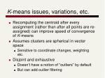 k means issues variations etc