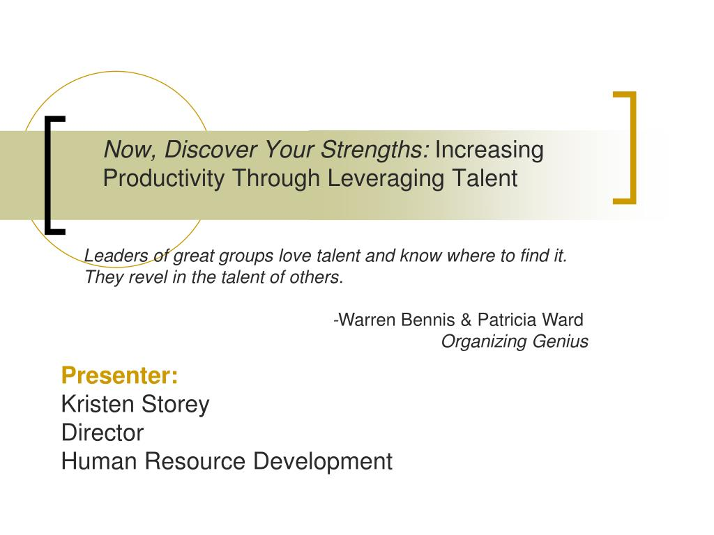 now discover your strengths increasing productivity through leveraging talent l.