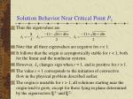 solution behavior near critical point p 1