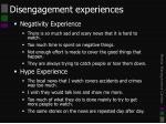 disengagement experiences