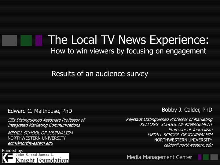 The local tv news experience how to win viewers by focusing on engagement