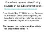 for a great demo of video quality available on the public internet watch