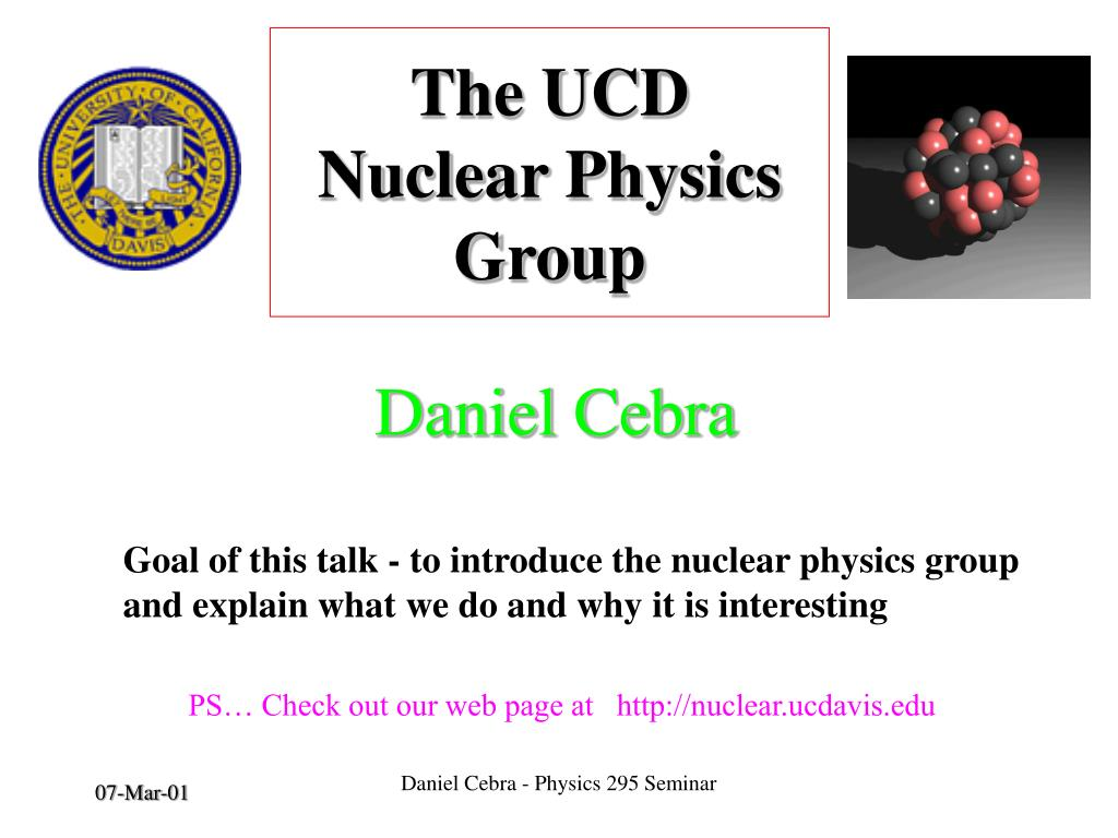 the ucd nuclear physics group l.