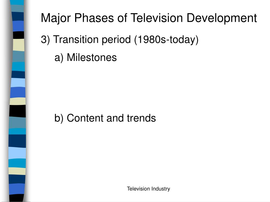 Major Phases of Television Development