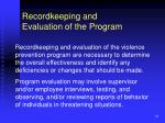 recordkeeping and evaluation of the program