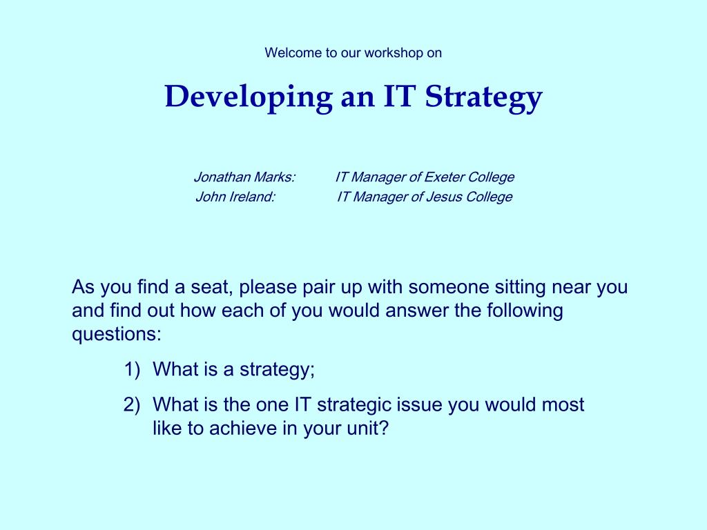 welcome to our workshop on developing an it strategy l.