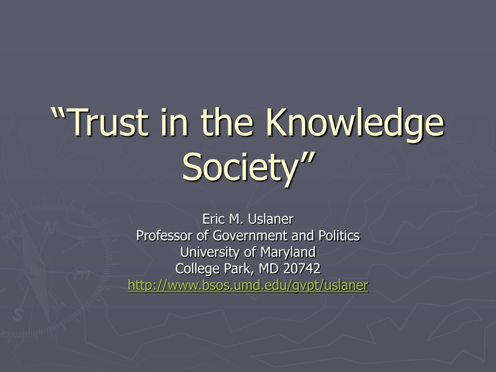 trust in the knowledge society l.