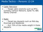 media tactics persons 12 24