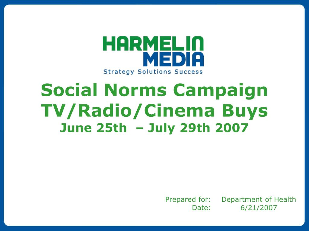 social norms campaign tv radio cinema buys june 25th july 29th 2007 l.