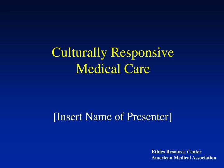culturally responsive medical care n.