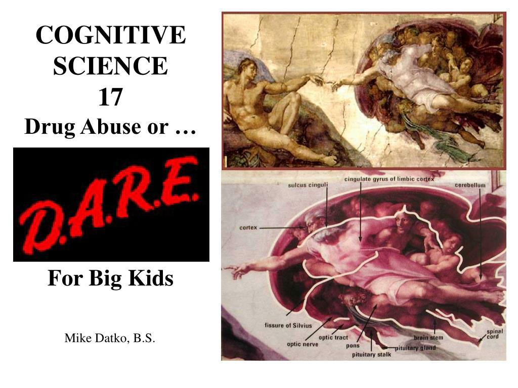 cognitive science 17 drug abuse or drug abuse or for big kids
