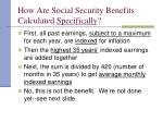 how are social security benefits calculated specifically