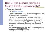 how do you estimate your social security benefits conservatively31