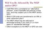 will you be affected by the wep and or gpo