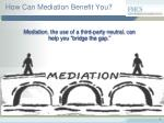 how can mediation benefit you
