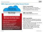 ibm s approach to providing secure clouds
