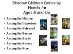 shadow children series by haddix for ages 8 and up