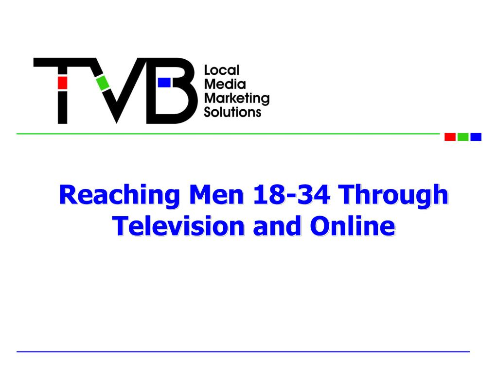 reaching men 18 34 through television and online