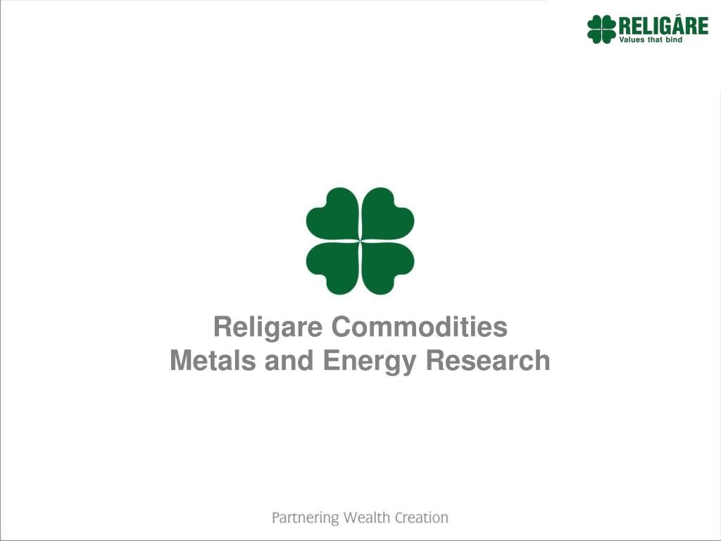 religare commodities metals and energy research l.