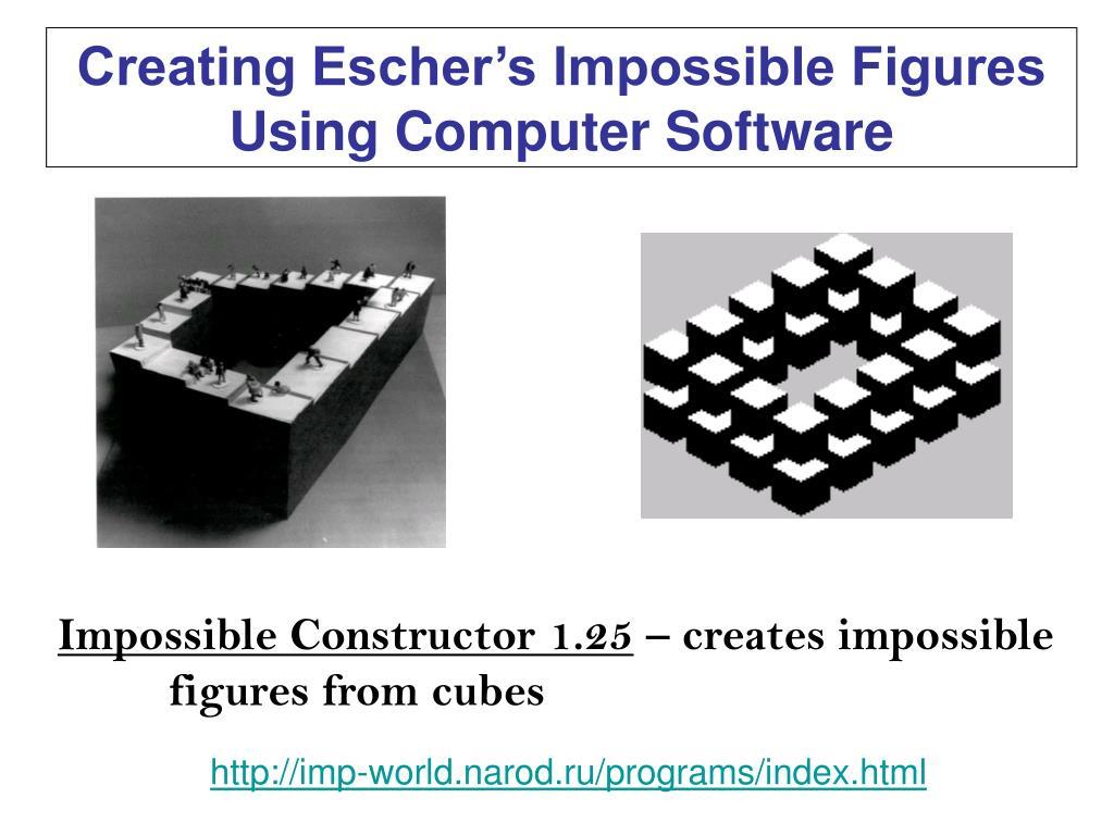 Creating Escher's Impossible Figures
