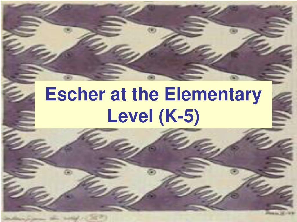 Escher at the Elementary Level (K-5)