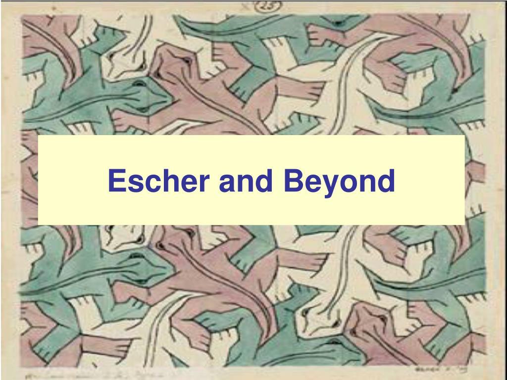 Escher and Beyond