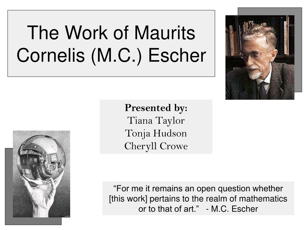 The Work of Maurits Cornelis (M.C.) Escher