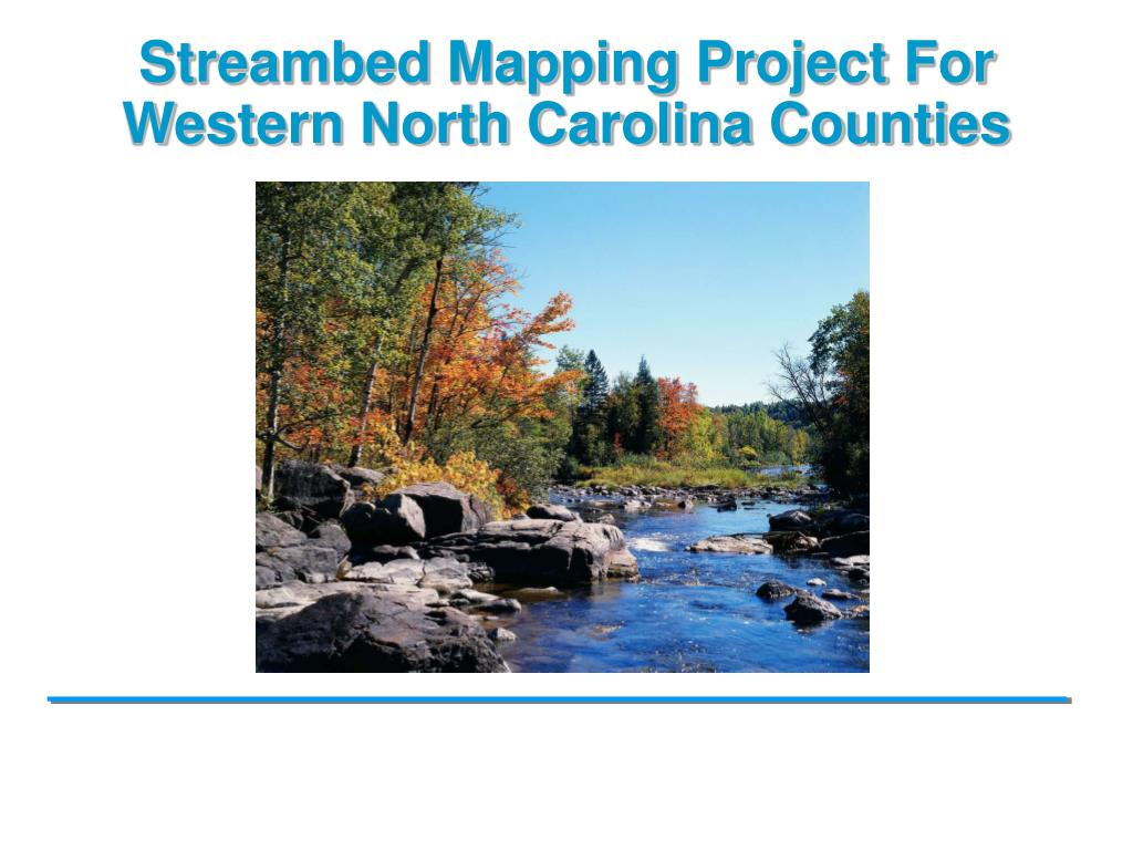 streambed mapping project for western north carolina counties l.
