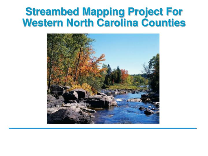 streambed mapping project for western north carolina counties n.