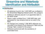 streamline and waterbody identification and attribution32