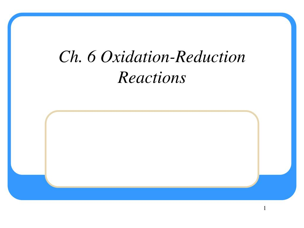 ch 6 oxidation reduction reactions l.