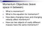 momentum objectives leave space in between