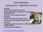 early detection assessment vegetation surveys