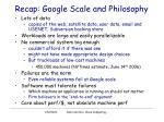 recap google scale and philosophy