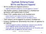 system interactions write and record append