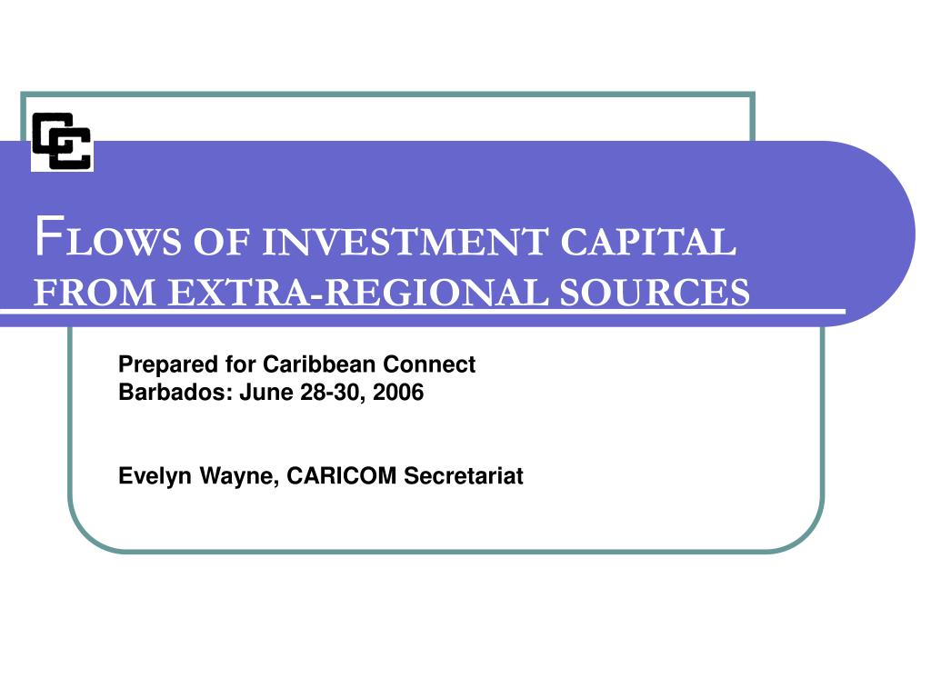 f lows of investment capital from extra regional sources l.