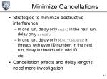 minimize cancellations
