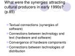 what were the synergies attracting cultural producers in early 1990s p 85