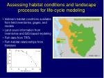 assessing habitat conditions and landscape processes for life cycle modeling